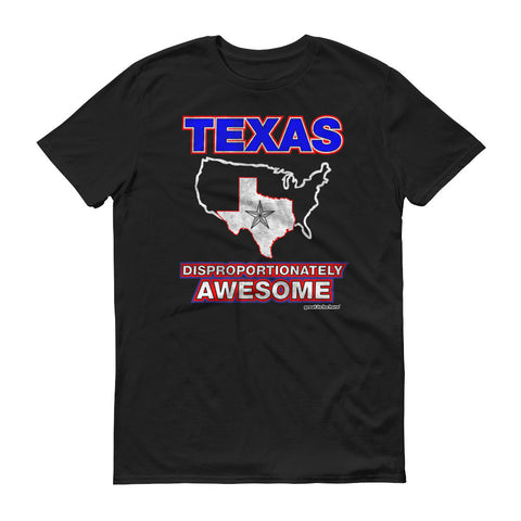 Texas - Disproportionately Awesome T-Shirt