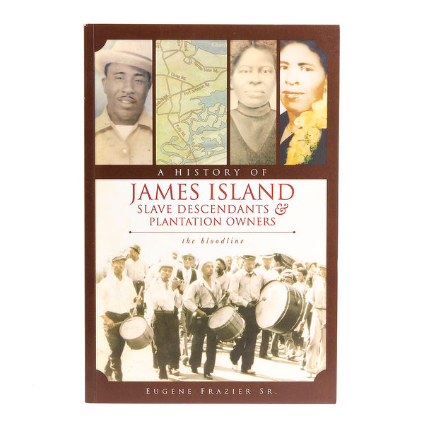 A History of James Island Slave Descendants & Plantation Owners: The Bloodline