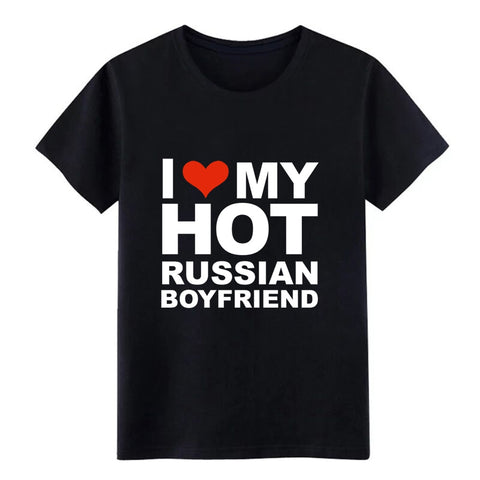 I love my hot r ussian boyfriend valentine s day russia printed cotton t shirt