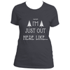 JUST OUT HERE T-SHIRT