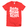 Bags Stay Packed women's t-shirt