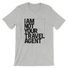 I am not your Travel Agent