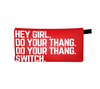 HEY GIRL TRAVEL POUCH