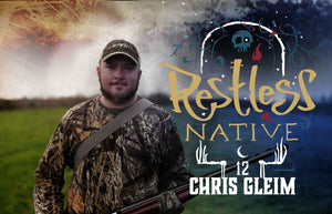 Restless Native: The Documentation of Chris Gleim's First Hunt