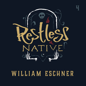 Episode 4: William Eschner