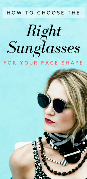 How to Choose the Right Sunglasses for Your Face Shape