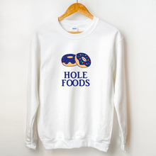 Hole Foods Sweatshirt