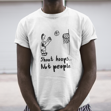Shoot Hoops Not People 1994 Retro Unisex T-Shirt