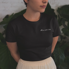 All we need is less Embroidered Unisex T-Shirt