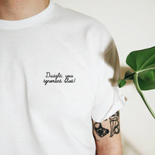 Dwight You Ignorant Slut Embroidered Unisex Tee