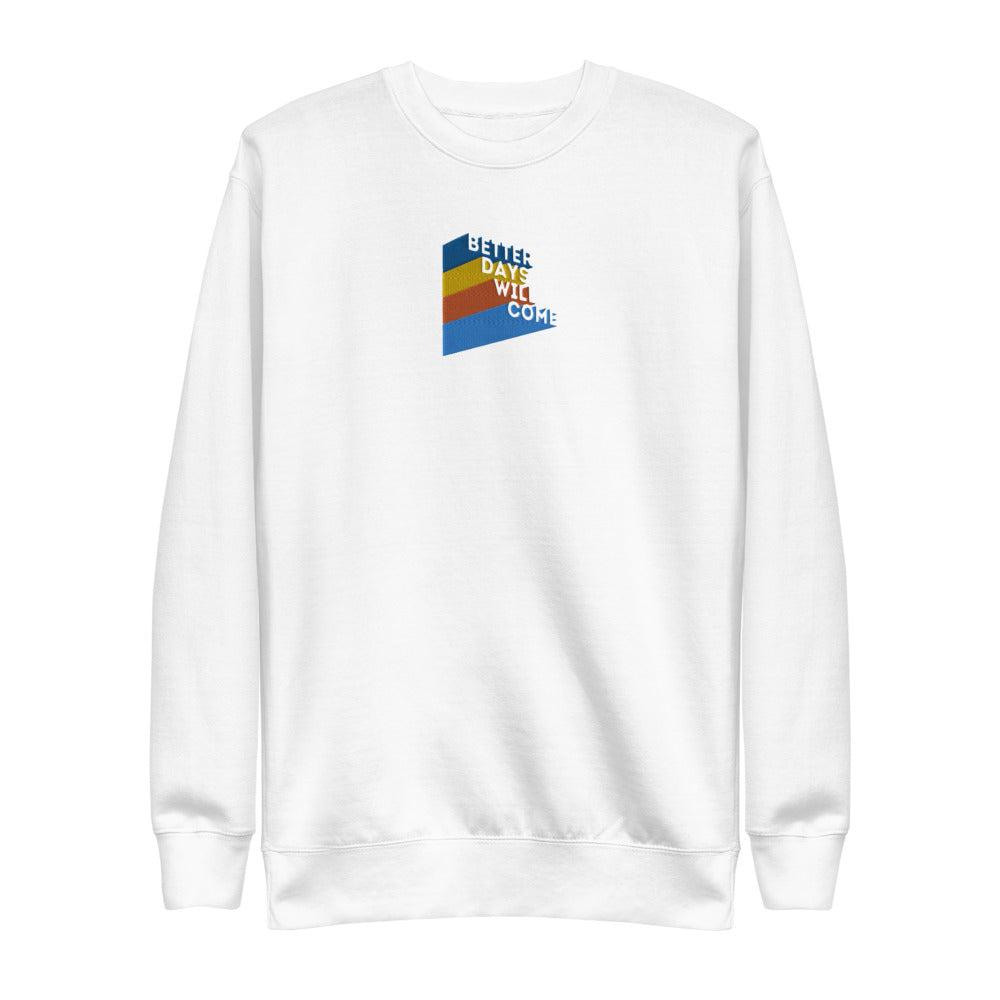Better Days Will Come Unisex Fleece Pullover