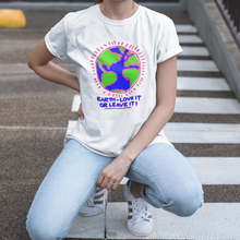 Earth, Love It or Leave It Unisex T-Shirt