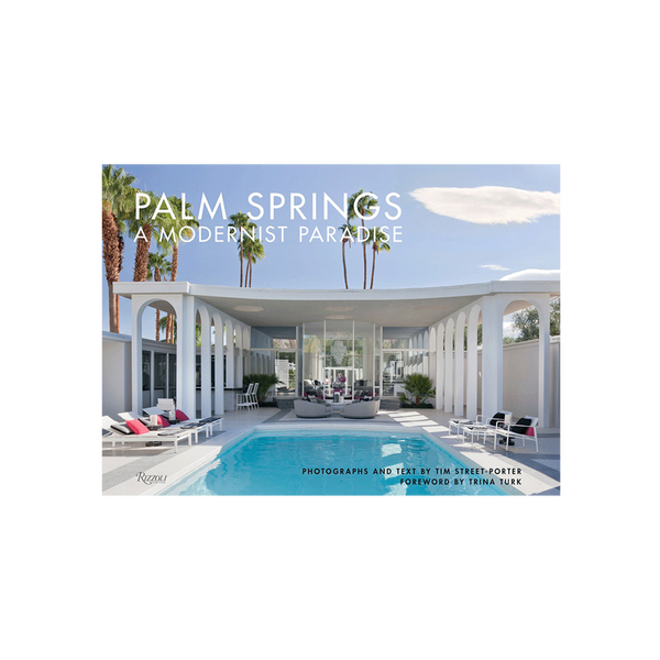 Palm Springs by Tim Street-Porter