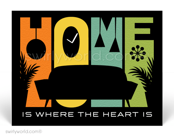 there's no place like home. Home is where the heart is. Atomic retro modern house design. Home staging company.