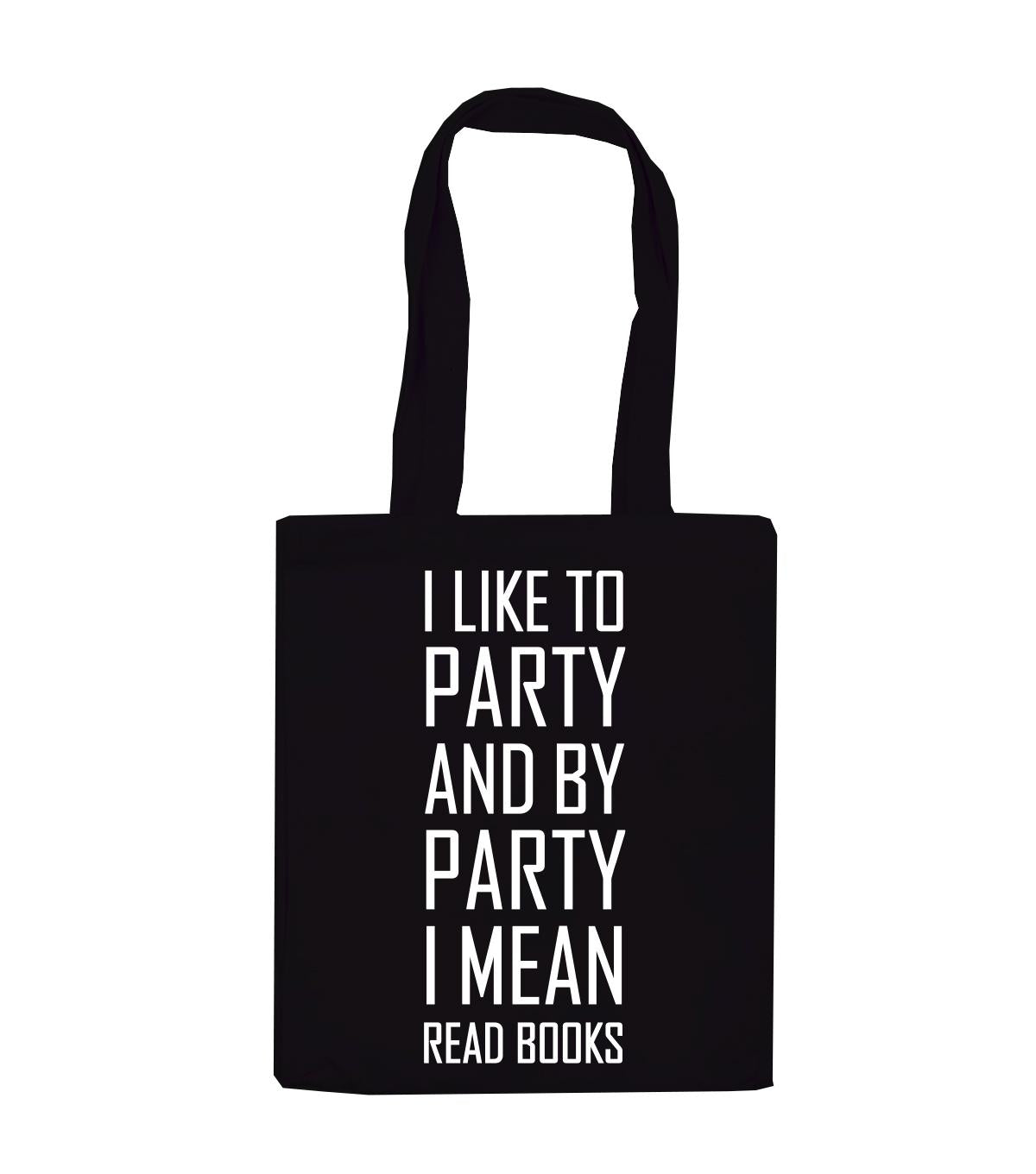 Tote Bag -  I Like To Party