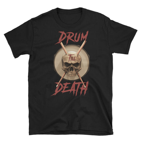 DRUM till DEATH Unisex T-Shirt