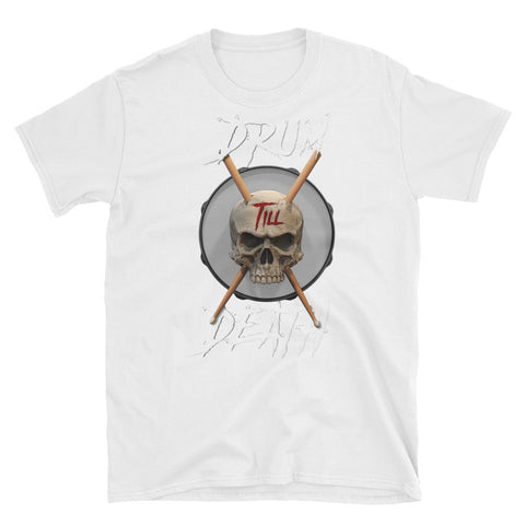 Drum till DEATH (white text) Unisex T-Shirt