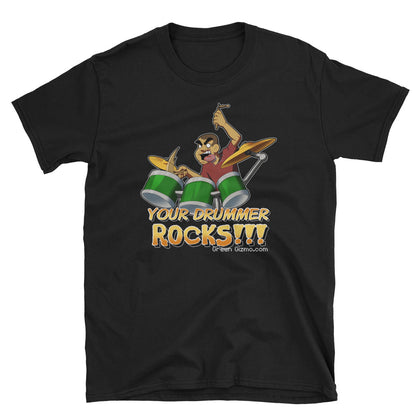 Your drummer ROCKS!!! Unisex T-Shirt
