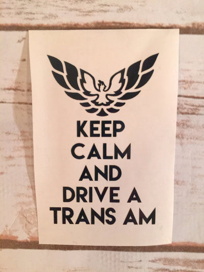 Keep Calm And Drive A Trans Am Vinyl Decal - FirebirdFanBase.com