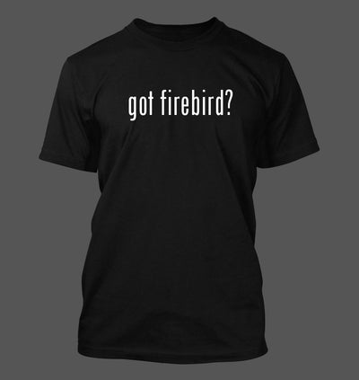 got firebird? T-Shirt - FirebirdFanBase.com