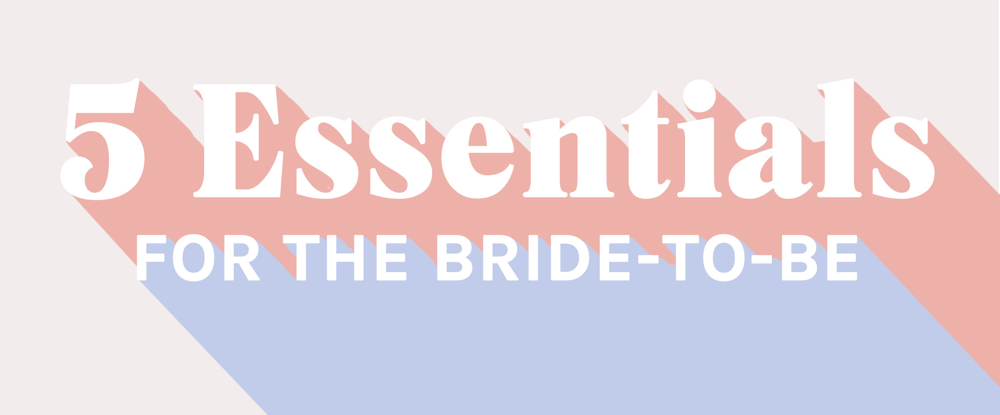 5 Bride Gift Essentials