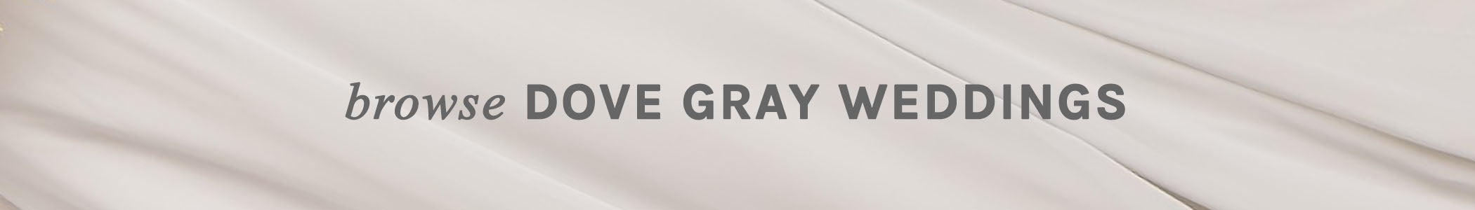 Browse Birdy Grey light dove gray bridesmaids real weddings