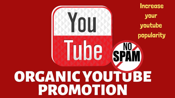 Organic youtube video promotion to increase your youtube popularity