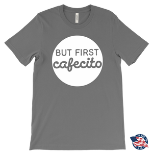 But First Cafecito Adult Unisex T-Shirt