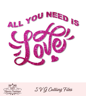 All You Need Is Love Svg Vinyl