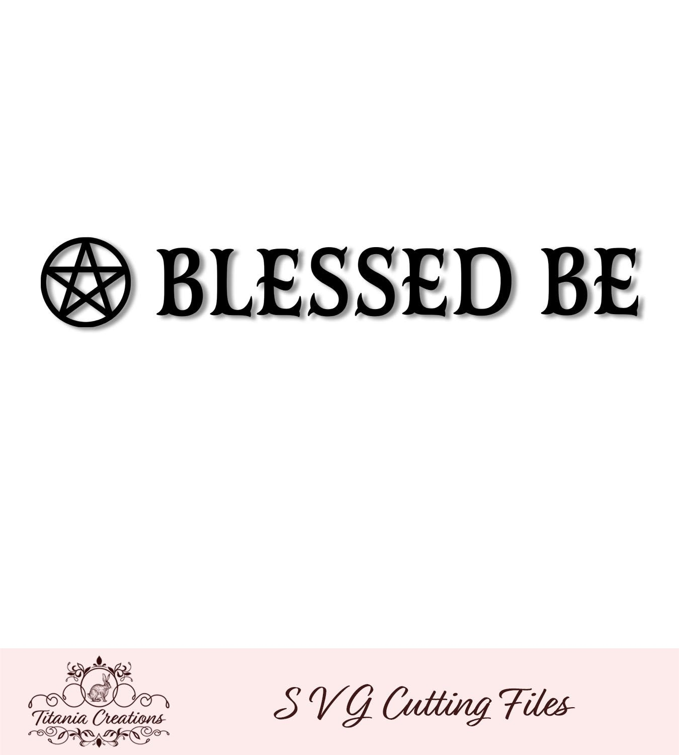 Blessed Be 01 Svg Vinyl