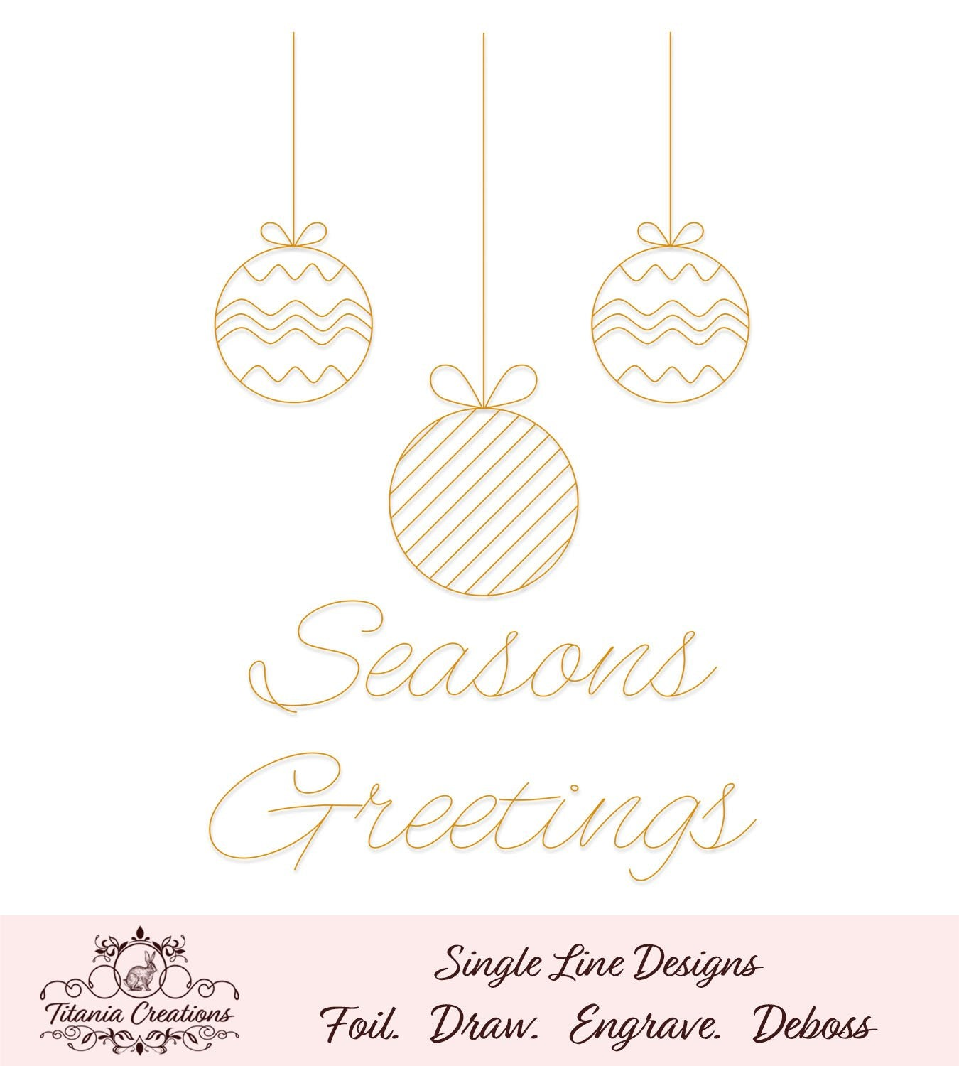 Single Line Seasons Greetings Baubles Foil Quill Svg