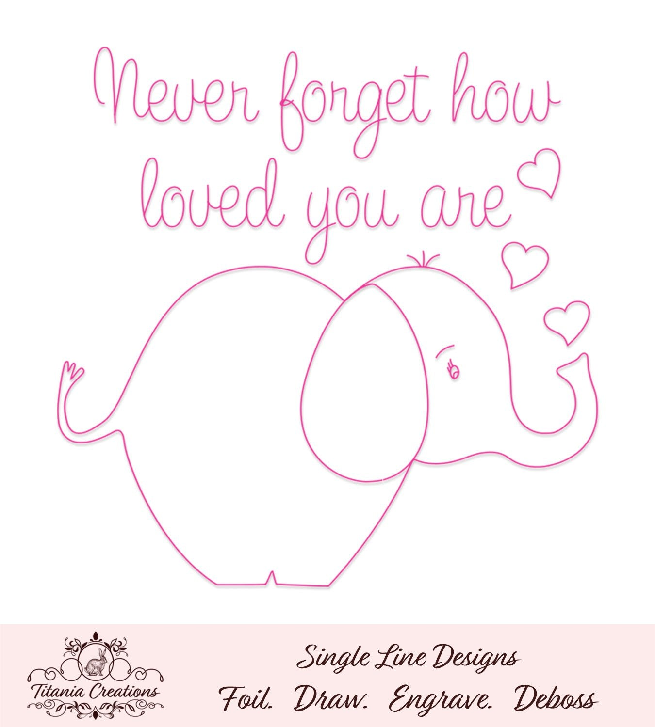 Single Line Never Forget Elephant Foil Quill Svg