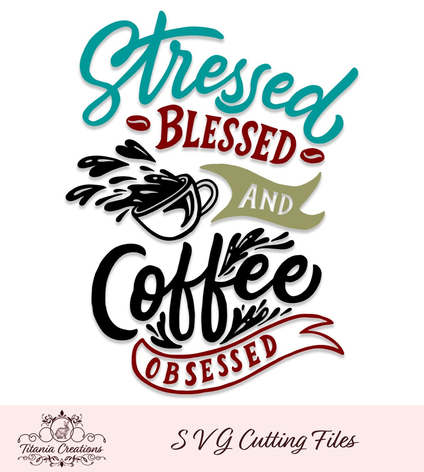 Stressed Blessed Coffee Obsessed Svg Vinyl