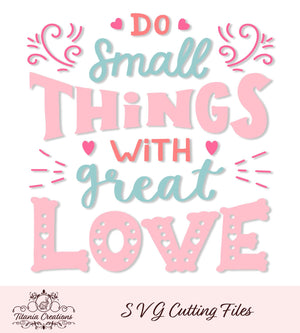Small Things Great Love Svg Vinyl