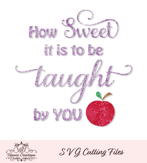 How Sweet It Is To Be Taught By You Svg Vinyl