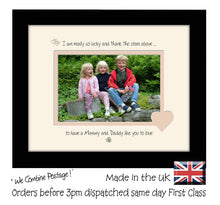 "Mummy & Daddy Photo Frame - I Thank the stars Mummy and Daddy Landscape photo frame 6""x4"" photo 743F 9""x7"" mount size  , Choices of frames & Borders"