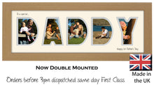 Daddy Photo Frame 1st Father's Day Daddy Word Photo frame 1238A 450mm x 151mm mount size  , Choices of frames & Borders