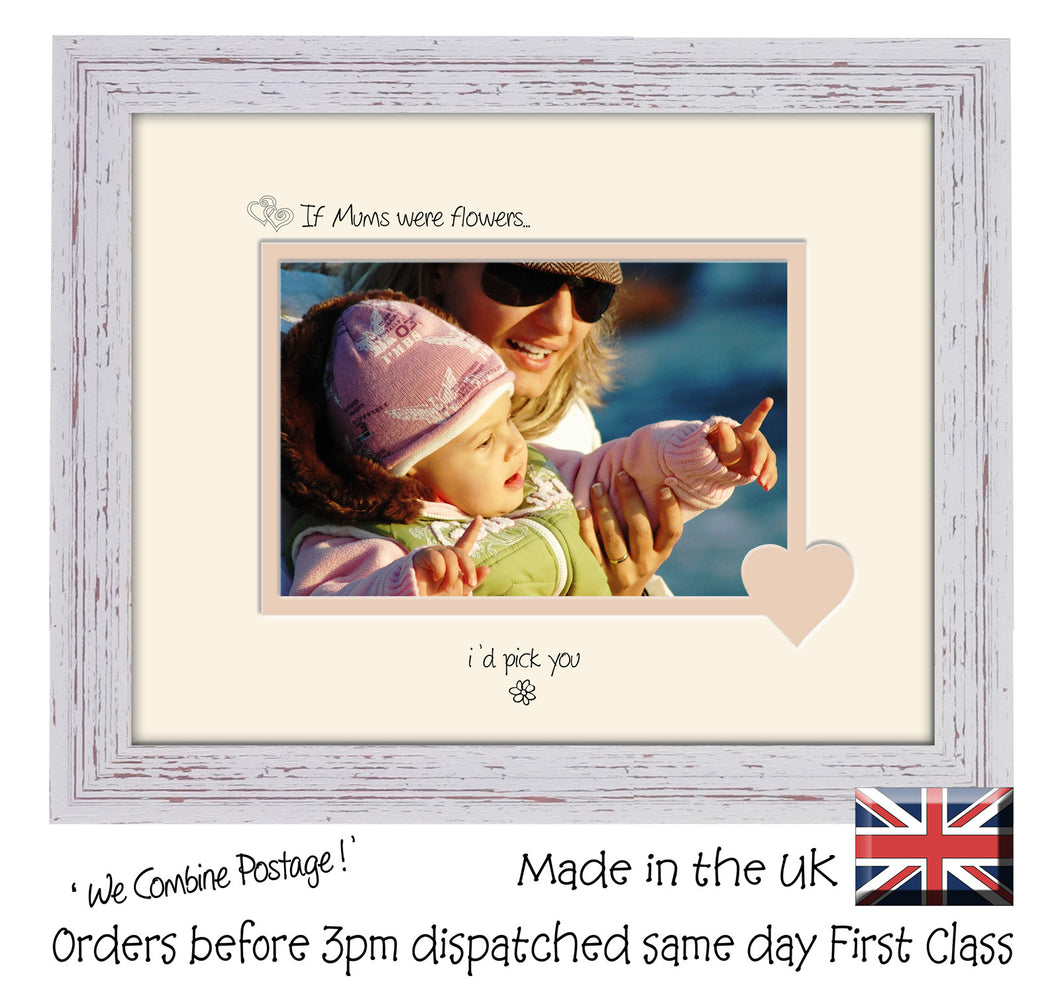 Mum Photo Frame - If Mums were flowers… i'd pick you Landscape photo frame 6