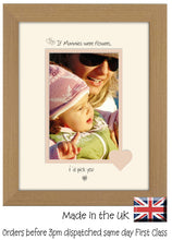 "Mummy Photo Frame - If Mummies were flowers… i'd pick you Portrait photo frame 6""x4"" photo 1020F 9""x7"" mount size  , Choices of frames & Borders"