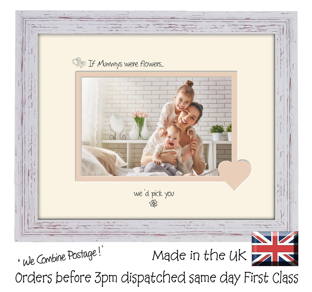 Mummy Photo Frame - If Mummys were flowers… we'd pick you Landscape photo frame 6