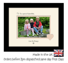 "Godmother Photo Frame - To a Special Godmother ... Love you Always Landscape photo frame 6""x4"" photo 717F 9""x7"" mount size  , Choices of frames & Borders"