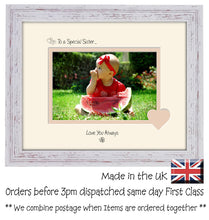 "Sister Photo Frame - To a Special Sister ... Love you Always Landscape photo frame 6""x4"" photo 610F 9""x7"" mount size  , Choices of frames & Bordersp"