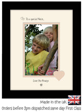 "Niece Photo Frame - To a Special Niece ... Love you Always Portrait photo frame 6""x4"" photo 1083F 9""x7"" mount size  , Choices of frames & Borders"