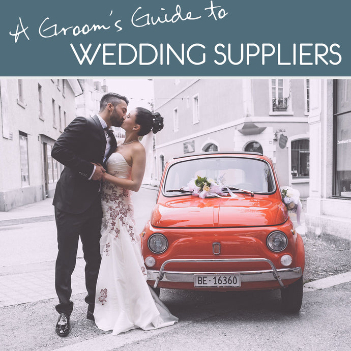 Groom's essential steps to choosing wedding suppliers