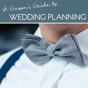 A Groom's Guide to Wedding Planning - The Big 4