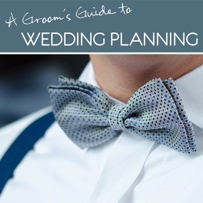 A groom's guide to wedding planning: The Big 4