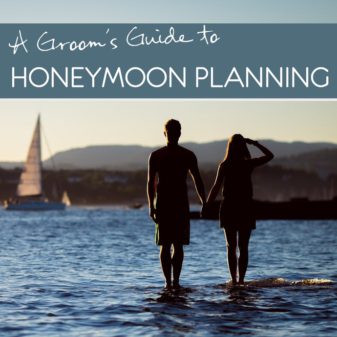 Planning a honeymoon you'll never forget