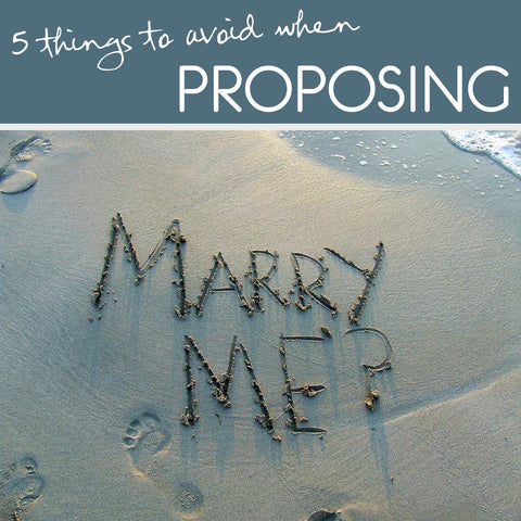 5 things to avoid when proposing