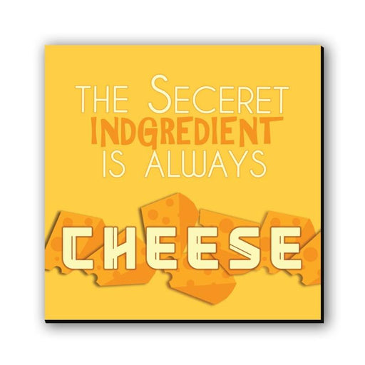 The Seceret Indgredient Is Always Cheese Fridge Magnet