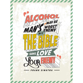 Alcohol May Be Man's Worst Enemy Poster